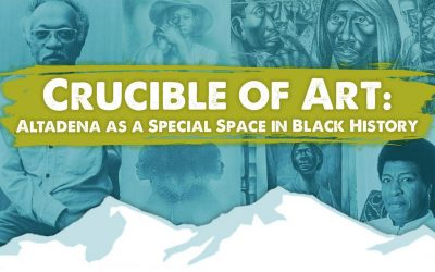 Crucible of Art: Altadena as a Special Space in Black History