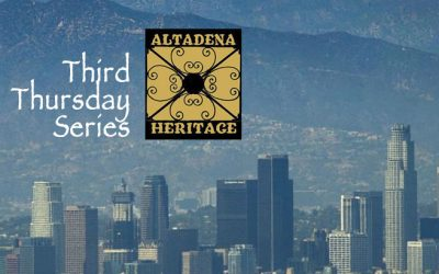 Altadena Heritage Third Thursday Program: Dealing with the Urban Heat Island Effect – Our Health, Our Trees