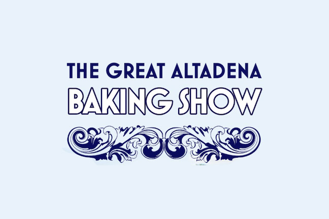 The Great Altadena Baking Show