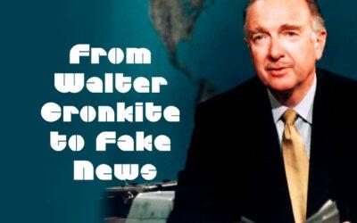 From Walter Cronkite to Fake News